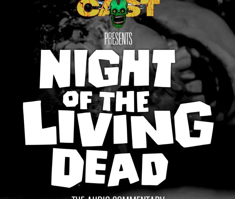 Night Of The Living Dead: A Screamcast Commentary