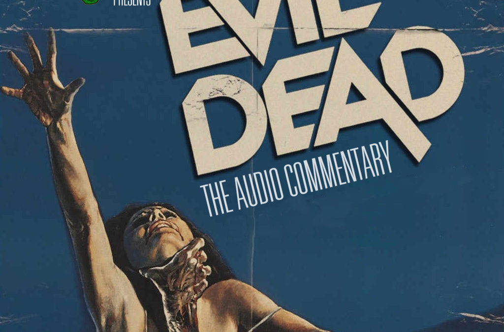 The Evil Dead: A Screamcast Commentary