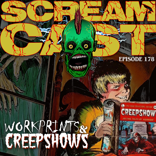 Workprints and Creepshows